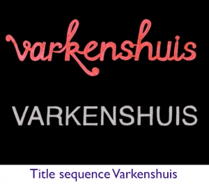 Title sequence Varkenshuis